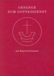 Gesänge zum Gottesdienst für Chor und Gemeinde mit Begleitinstrumenten